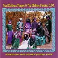 Acid Mothers Temple : Troubadours from Another Heavenly World