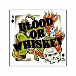 Blood Or Whiskey : Blood or Whiskey