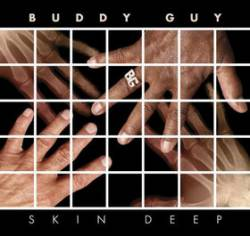 Buddy Guy : Skin Deep