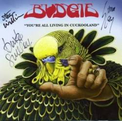 Budgie : You're All Living in Cuckooland