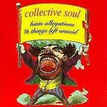 Collective Soul : Hints Allegations and Things Left Unsaid