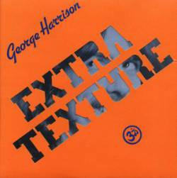 George Harrison : Extra Texture (Read All About It)