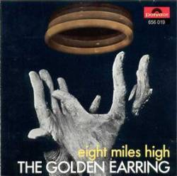 Golden Earring : Eight Miles High