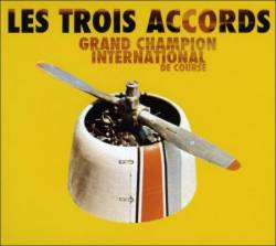 Les Trois Accords : Grand Champion International de Course
