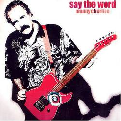 Manny Charlton : Say the Word
