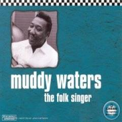 Muddy Waters : The Folk Singer