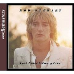Rod Stewart : Foot Loose and Fancy Free
