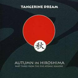 Tangerine Dream : Automn in Hiroshima