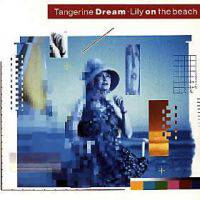 Tangerine Dream : Lily on the Beach