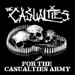 The Casualties : For the Casualties Army