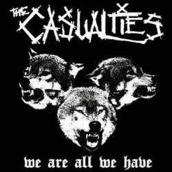 The Casualties : We Are All We Have