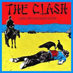 The Clash : Give 'Em Enough Rope