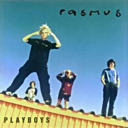 The Rasmus : Playboys