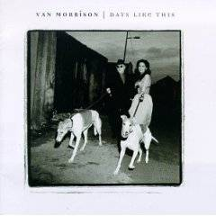 Van Morrison : Days Like This