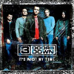 3 Doors Down : It's Not My Time