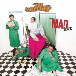 48May : The Mad Love