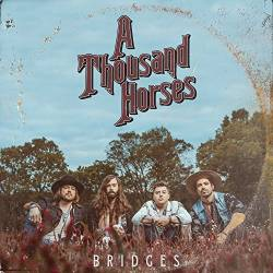 A Thousand Horses : Bridges