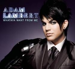 Adam Lambert : Whataya Want from Me