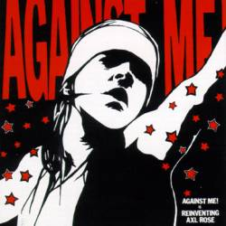 Against Me : Against Me! Is Reinventing Axl Rose