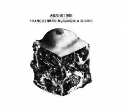 Against Me : Transgender Dysphoria Blues