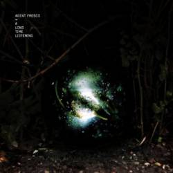 Agent Fresco : A Long Time Listening