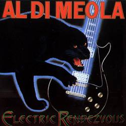 Al Di Meola : Electric Rendezvous