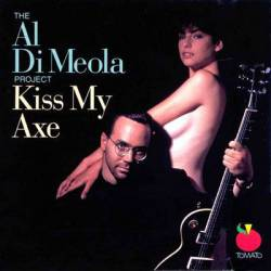 Al Di Meola : Kiss My Axe