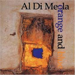 Al Di Meola : Orange and Blue
