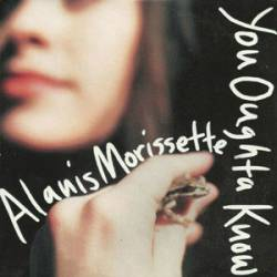 Alanis Morissette : You Oughta Know
