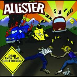 Allister : Dead Ends and Girlfriends