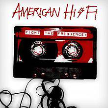 American Hi-Fi : Fight the Frequency
