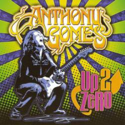 Anthony Gomes : Up 2 Zero