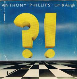 Anthony Phillips : Um and Aargh