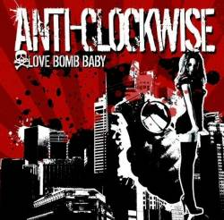 Anti-Clockwise : Love Bomb Baby