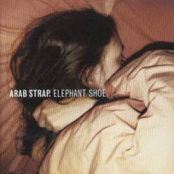 Arab Strap : Elephant Shoe