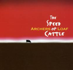 Archers Of Loaf : The Speed of Cattle