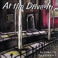 At The Drive-In : Acrobatic Tenement