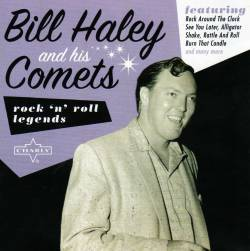 Bill Haley And His Comets : Rock 'n' Roll Legend (Charly)