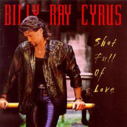 Billy Ray Cyrus : Shot Full of Love