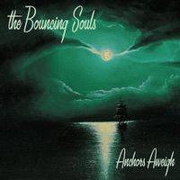 Bouncing Souls : Anchors Aweigh