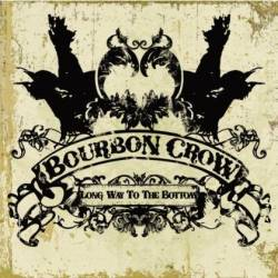 Bourbon Crow : Long Way to the Bottom