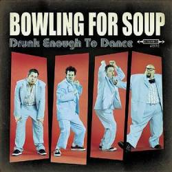 Bowling For Soup : Drunk Enough To Dance