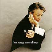 Boz Scaggs : Some Change