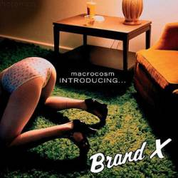 Brand X : Macrocosm Introducing...