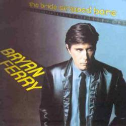 Bryan Ferry : The Bride Stripped Bare