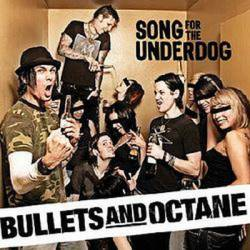 Bullets And Octane : Song for the Underdog