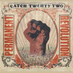 Catch 22 : Permanent Revolution