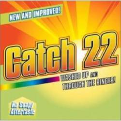 Catch 22 : Washed Up and Through the Ringer