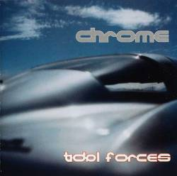 Chrome (USA) : Tidal Forces (No Humans Allowed Pt II)