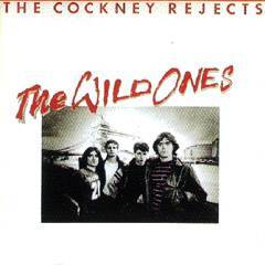 Cockney Rejects : The Wild Ones